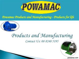 Powamac Products and Manufacturing