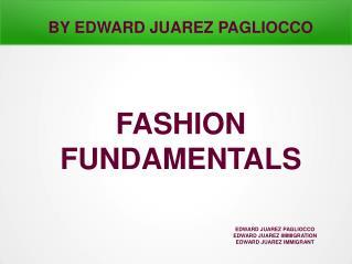 Edward Juarez Pagliocco - Fashion Fundamentals