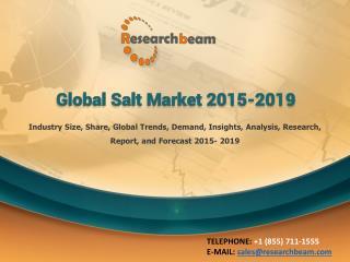 Global Salt Market Size, Growth, Demand, Forecast 2015-19