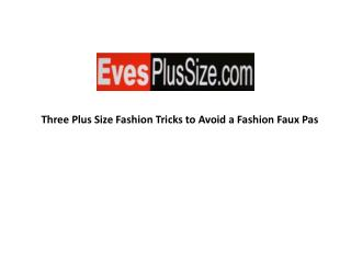 Three Plus Size Fashion Tricks to Avoid a Fashion Faux Pas