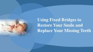 Using Fixed Bridges to Restore Your Smile