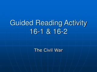 Guided Reading Activity 16-1  16-2