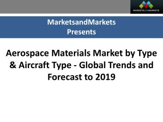 Aerospace Materials Market worth $18.5 Billion by 2019