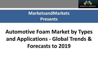 Automotive Foams Market worth $40.83 Billion by 2019