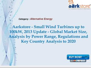 Aarkstore - Small Wind Turbines up to 100kW, 2013 Update