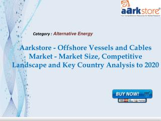 Aarkstore - Offshore Vessels and Cables Market