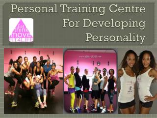 Personal Training Centre For Developing Personality