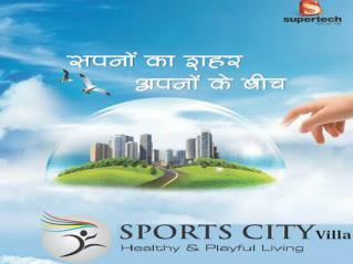 Supertech Sports City Villas Greater Noida West | 9266629901