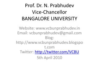 Prof. Dr. N. Prabhudev Vice-Chancellor BANGALORE UNIVERSITY