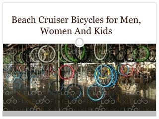 Beach Cruiser Bicycles for Men, Women And Kids