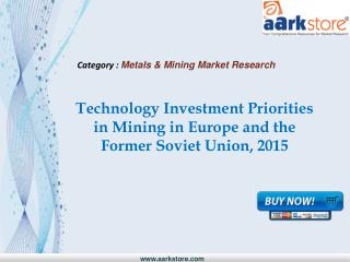 Aarkstore - Technology Investment Priorities in Mining in Eu
