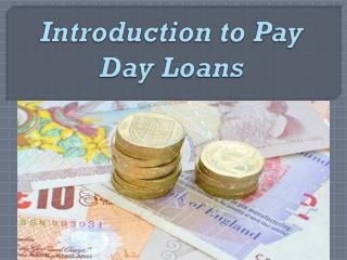 Introduction to Pay Day Loans
