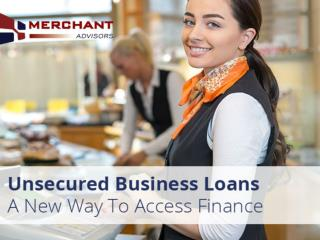 Unsecured Business Loans from Merchant Advisors
