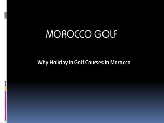 Why Holiday in Golf Courses in Morocco