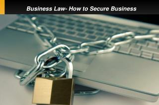 Business Law- How to Secure Business