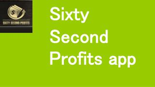 Sixty Second Profits