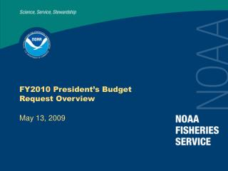 FY2010 President s Budget Request Overview