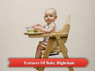 Features Of Baby High Chair