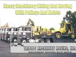 Heavy Machinery Lifting And Moving With Pulleys And Hoists