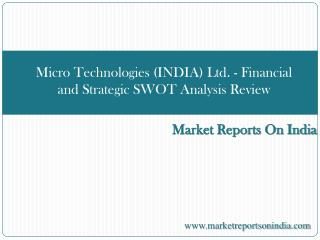 Micro Technologies (INDIA) Ltd. (MICROTECH) - Financial and