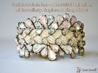 JackJewels.in has a Beautiful Selection of Jewellery. Explor