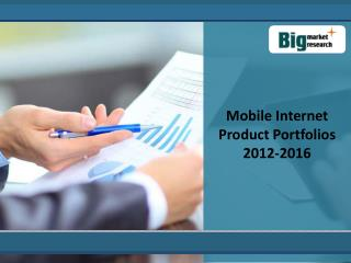 Mobile Internet Product Portfolios Market 2012-2016 growing