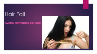 Hair fall- Causes, Prevention and Cure