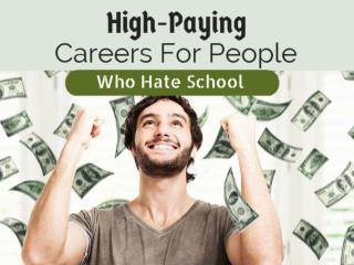 High-Paying Careers For People Who Hate School