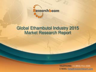 Global Ethambutol Industry Size, Share, Market Trends 2015