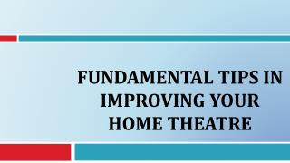 Fundamental Tips In Improving Your Home Theatre