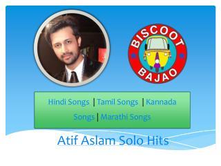 Atif Aslam Solo Hits