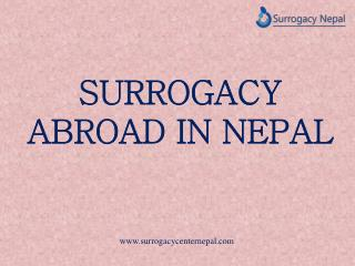 SURROGACY ABROAD IN NEPAL