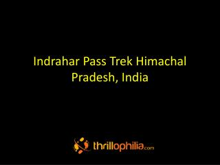 Indrahar Pass Trek Himachal Pradesh, India