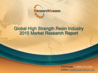 Global High Strength Resin Industry Size, Share 2015