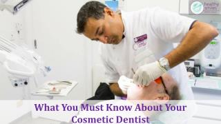 What You Must Know About Your Cosmetic Dentist