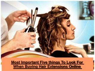 Most Important Five things To Look For When Buying Hair Exte