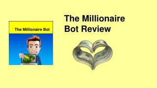 The Millionaire Bot Review