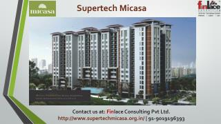 Supertech Micasa, Price List Best Project in Bangalore