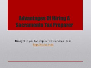 Advantages Of Hiring A Sacramento Tax Preparer