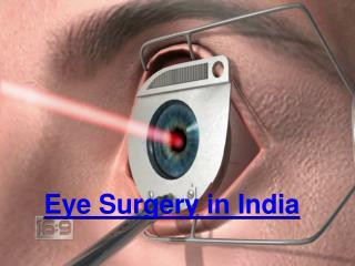 Eye Surgery in India & Eye Treatment in India