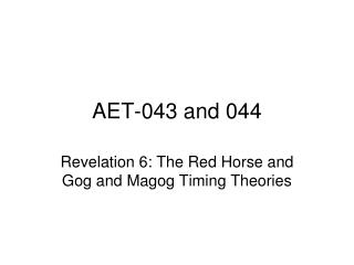 AET-043 and 044