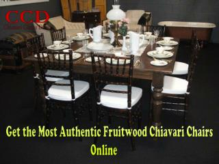 Get the Most Authentic Fruitwood Chiavari Chairs Online