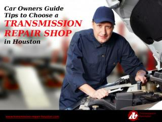 Transmission Repair Shop in Houston � Guide to Choose!