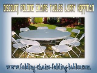 Discount Folding chairs tables larry hoffman