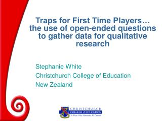 Traps for First Time Players   the use of open-ended questions to gather data for qualitative research