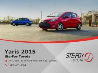 Toyota Yaris 2015 à Québec - Un véhicule écoénergétique