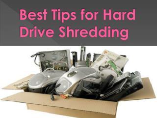 Best Tips for Hard Drive Shredding