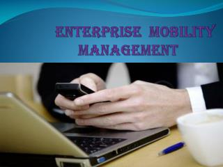 How to get Best Enterprise Mobility Management Services