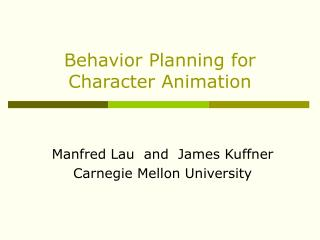 Behavior Planning for Character Animation