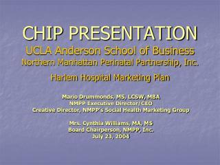 CHIP PRESENTATION  UCLA Anderson School of Business  Northern Manhattan Perinatal Partnership, Inc.  Harlem Hospital Mar